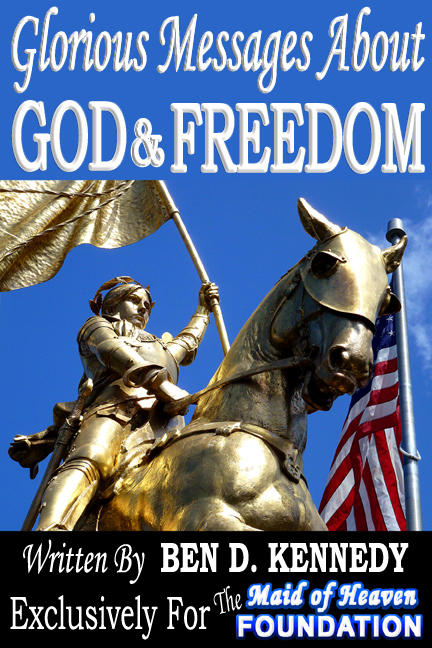 Glorious Messages About God & Freedom by Ben D. Kennedy